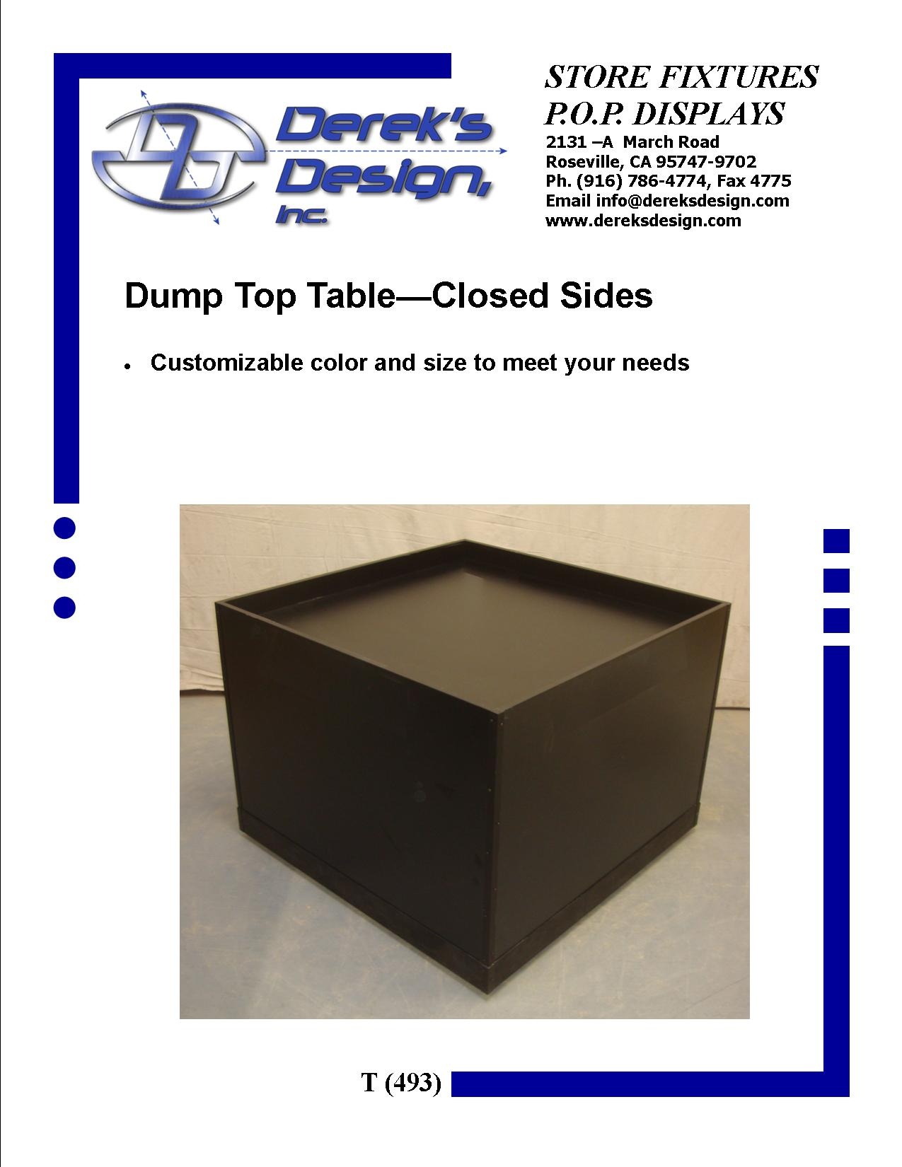 "<A HREF=""MAILTO:ORDERS@DEREKSDESIGN.COM?SUBJECT=T%20(493)&BODY=http://www.dereksdesign.com/t-493-dump-table/"">CLICK HERE FOR INQUIRY </A>"